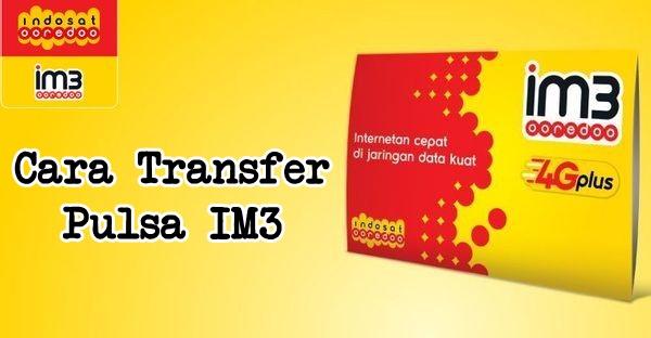 cara transfer pulsa indosat ( im3 dan mentari)